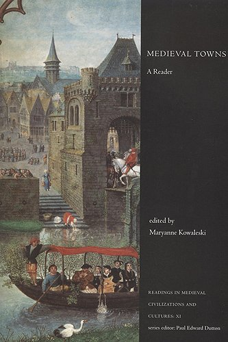Medieval Towns: A Reader (Readings in Medieval Civilizations and Cultures)