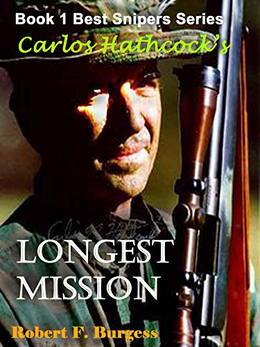 (CARLOS HATHCOCK'S LONGEST MISSION (Best Snipers Series Book 1))
