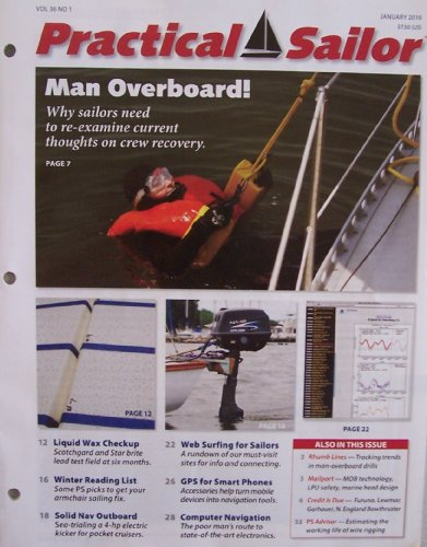 Practical Sailor [ Vol. 36 No. 1 ] Jan. 2010 (Man Overboard! Why sailors need to re-examine current thoughts on crew recovery, Liquid Wax Checkup, Winter Reading List, Solid Nav (Nav Man Gps)