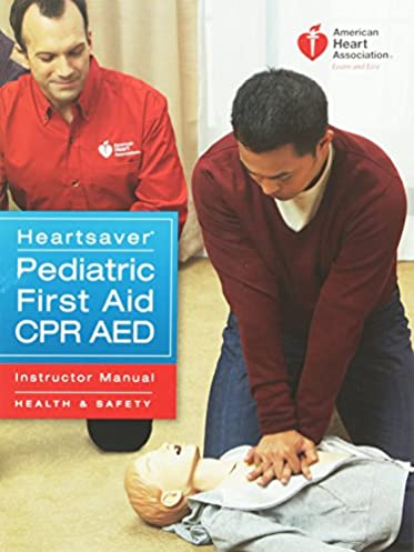 heartsaver pediatric first aid cpr aed instructor manual rh amazon com AHA Heartsaver First Aid Algorithms AHA Heartsaver Roster 2011