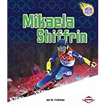 Mikaela Shiffrin (Amazing Athletes)