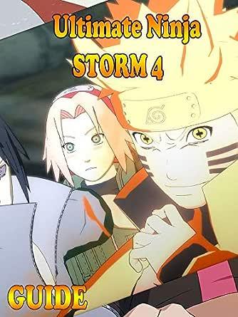 Naruto Shippuden Ultimate Ninja Storm 4 - Guide for ...