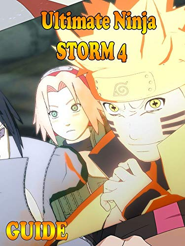 Naruto Shippuden Ultimate Ninja Storm 4 - Guide for ...