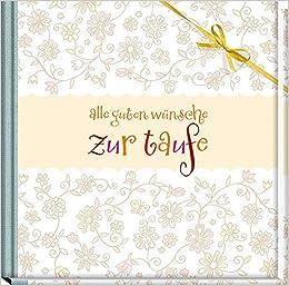 Alle Guten Wünsche Zur Taufe Georg Lehmacher 9783780629036