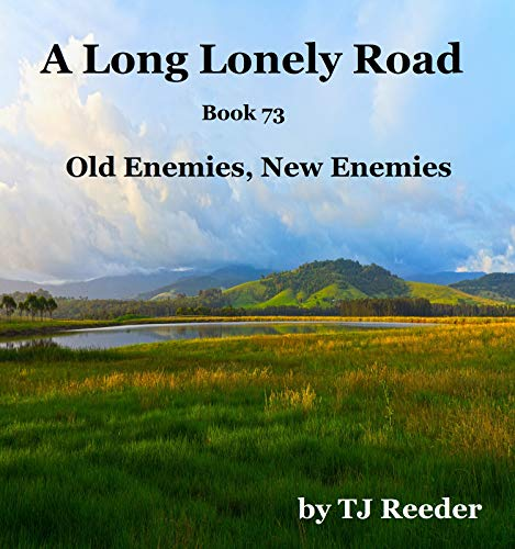 A Long lonely road, Old Enemies, New enemies, book 73 by [Reeder, TJ]
