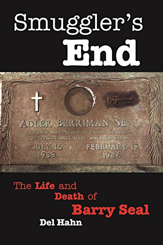 SMUGGLER'S END: The Life and Death of Barry Seal ()