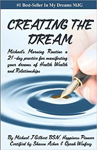 CREATING THE DREAM: Michaels Morning Routine a 21-day ...