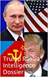 Trump Russia Intelligence Dossier