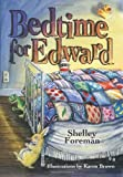 Bedtime for Edward, Shelley Foreman, 1492156744