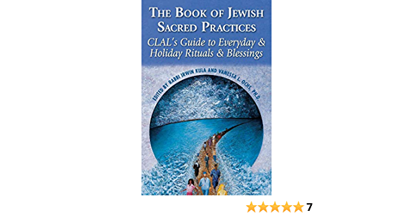 Book of Jewish Sacred Practices: ClalS Guide to Everyday ...