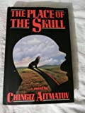 The Place of the Skull, Aitmatov, Chingiz, 0802110002