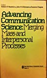 Advancing Communication Science : Merging Mass and Interpersonal Processes, , 0803931417