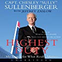 Highest Duty: My Search for What Really Mattered Audiobook by Chesley B. Sullenberger, Jeffrey Zaslow Narrated by Chesley B. Sullenberger, Michael McConnohie