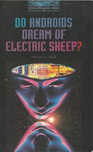 Do Androids Dream of Electric Sheep?: 1800 Headwords (Oxford Bookworms ELT)