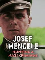 JOSEF MENGELE: HUNTING A NAZI CRIMINAL  DIRECTED