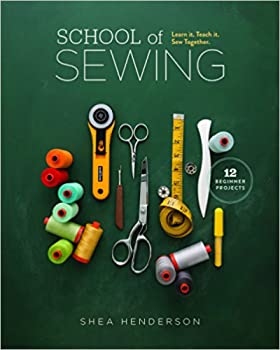 School of Sewing: Learn it. Teach it. Sew Together