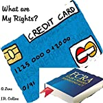 What Are My Rights?: Your Rights Under the Fair Credit Reporting Act (FCRA) as a Consumer and American Citizen | A. Zens