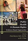 Public Health and Human Rights: Evidence-Based Approaches (Director's Circle Book)