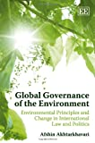 Global Governance of the Environment, Afshin Akhtarkhavari, 1849802556