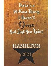 2021 Hamilton Calendar Planner: Alexander Hamilton Calendar 2021 Weekly & Monthly Planner Schedule Agenda Organizer Journal, Appointment Notebook, 12 Months January - December 2021, Broadway Musical Gift for Fans, Artists, Students, and Teachers