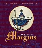 Images in the Margins (Medieval Imagination)