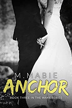 Anchor (The Wake Series Book 3) by [Mabie, M.]