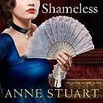 Shameless: House of Rohan Series, Book 4   Anne Stuart