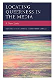 img - for Locating Queerness in the Media: A New Look (Media, Culture, and the Arts) book / textbook / text book