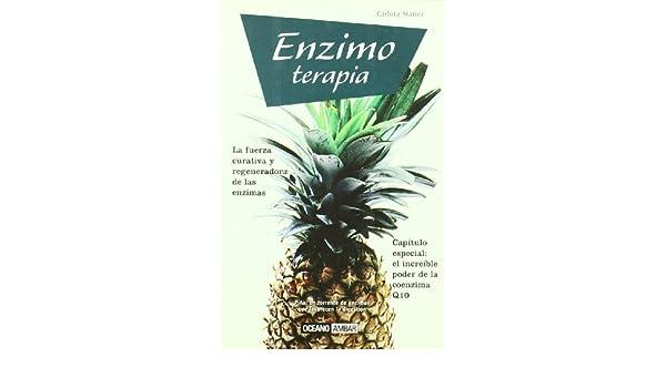 Enzimoterapia : la fuerza curativa y regeneradora de las enzimas ...