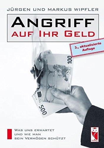 Angriff auf Ihr Geld: Der Staatsbankrott: Was uns erwartet und wie man sein Vermögen schützt (Frieling - Wirtschaft)