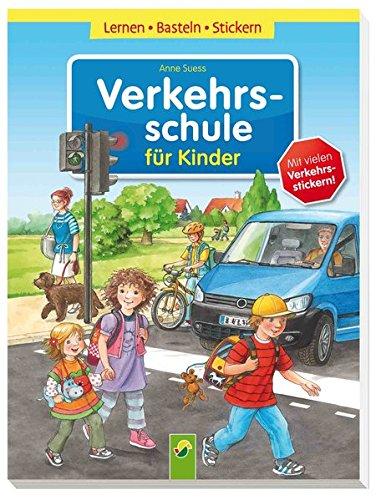 Verkehrsschule für Kinder: Lernen - Basteln - Stickern
