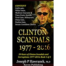 CLINTON SCANDALS 1977-2016 => 39 Years of Clinton Scandals And Corruptions Book (1 of 3 )
