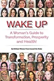 #10: Wake Up: A Woman's Guide to Transformation, Prosperity, and Health!