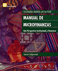 Manual de las microfinanzas: Una perspectiva institucional y financiera (Spanish Edition)