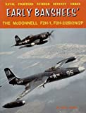 Early Banshees': the Mcdonnell F2H-1, F2H-2/2B/2N/2P, Steve Ginter, 0942612736
