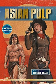 Asian Pulp by [Lee, Don, Hirahara, Naomi, Richardson, Kimberly, Constantine, Percival, Wu, William F., Phillips, Gary, McMillin, Calvin, Finn, Mark, Furutani, Dale]
