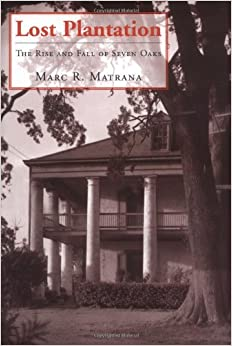 Book Lost Plantation: The Rise And Fall Of Seven Oaks (Jefferson Historical Series)