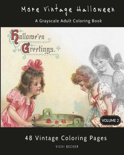 More Vintage Halloween: A Grayscale Adult Coloring Book (Grayscale Coloring Books) (Volume 2)