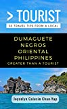 Greater Than a Tourist- Dumaguete Negros Oriental Philippines
