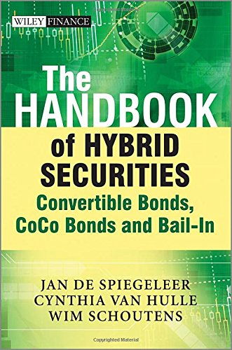 The Handbook of Hybrid Securities: Convertible Bonds, CoCo Bonds and Bail-In (The Wiley Finance Series) by Wiley