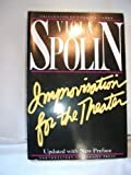 Improvisation for the Theater : A Handbook of Teaching and Directing Techniques, Spolin, Viola, 0810140004