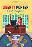 Liberty Porter, First Daughter, Julia DeVillers, 1416991263