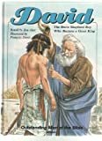 David: The Brave Shepherd Boy Who Became a Great King (Outstanding Men of the Bible)