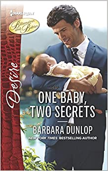 One Baby, Two Secrets (Billionaires and Babies)