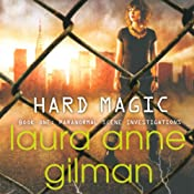 Hard Magic: Paranormal Scene Investigations, Book 1 | Laura Anne Gilman