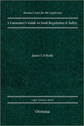 Book A Consumer's Guide to Food Regulation & Safety (OCEANA'S LEGAL ALMANAC SERIES)
