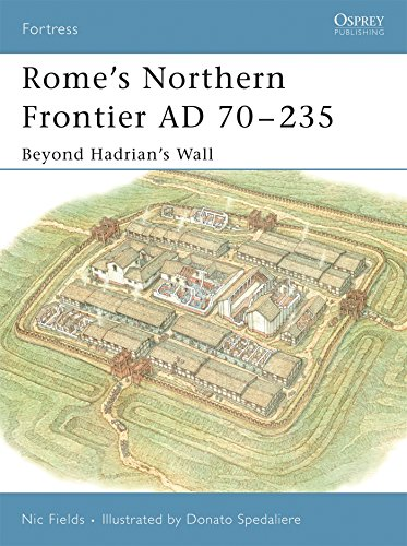 Rome's Northern Frontier AD 70–235: Beyond Hadrian's Wall (Fortress)