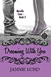 Dreaming With You (Morello Cove Book 3)