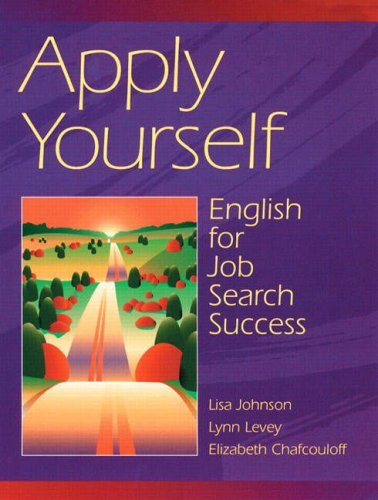 Apply Yourself: English for Job Search Success: 1st (First) Edition by Longman Publishing Group