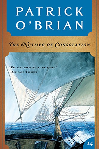 The Nutmeg of Consolation (Vol. Book 14)  (Aubrey/Maturin Novels)